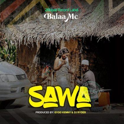 Download Audio by Balaa MC – Sawa