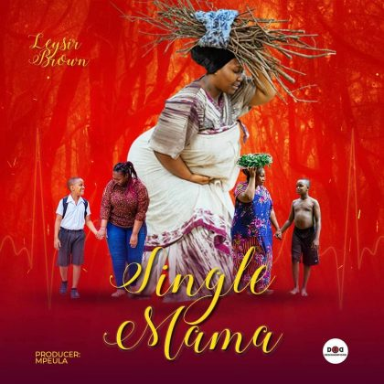 Download Audio by Leysir Brown – Single Mama