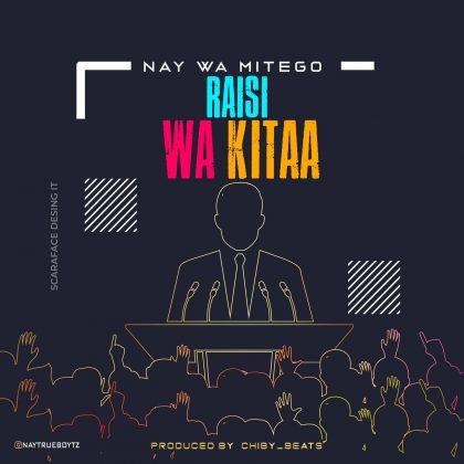 Download Audio by Nay wa Mitego ft One Six – Rais wa Kitaa