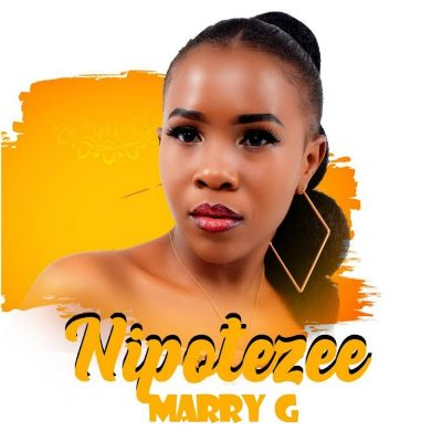 Download Audio by Marry G – Nipotezee