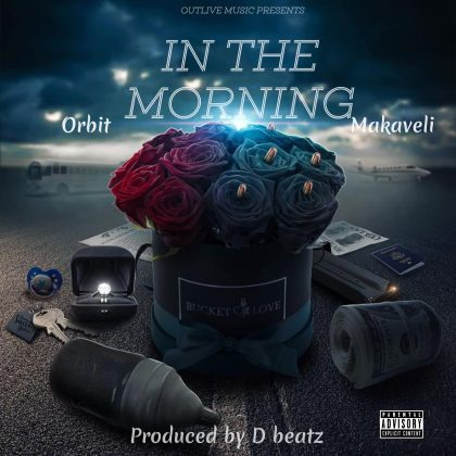 Download Audio by Orbit Makaveli – In the Morning