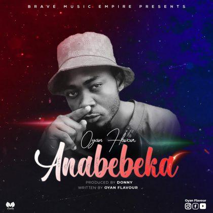 Download Audio by Oyan Flavour – Anabebeka