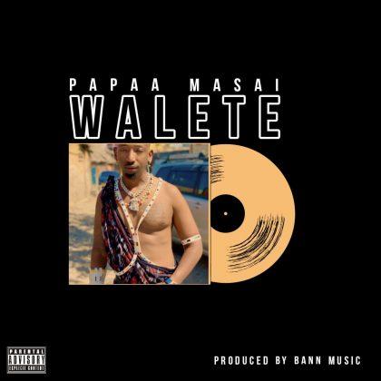 Download Audio by Papaa Masai – Walete