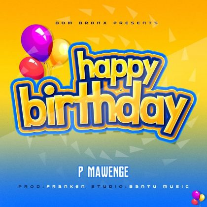 Download Audio by P Mawenge – Happy Birthday