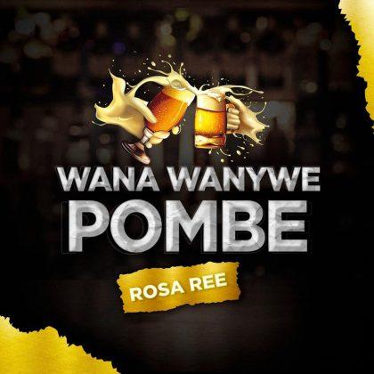 Download Audio by Rosa Ree – Wana Wanywe Pombe