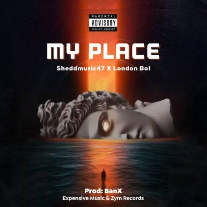 Download Audio by Sheddmusic47 X London BoI – My place