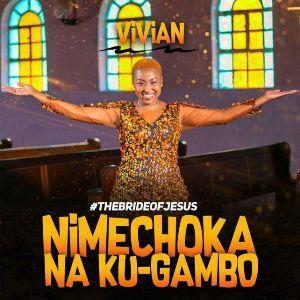 Download Audio by Vivian – Nioneshe ( Nimechoka na Kugambo)