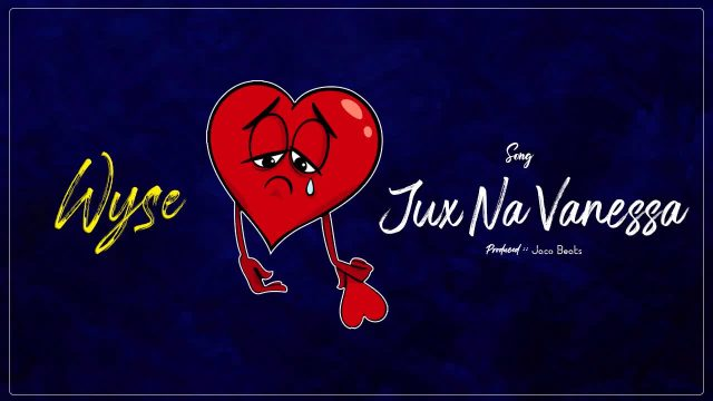 Download Audio by Wyse – Vanessa na Jux