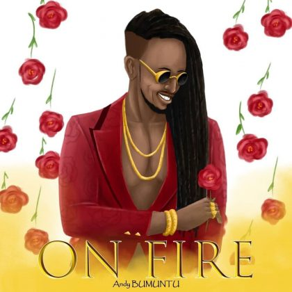 Download Audio by Andy Bumuntu – On Fire