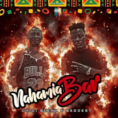 Download Audio by Chidi Beez ft Baddest 47 – Nahamia Bar