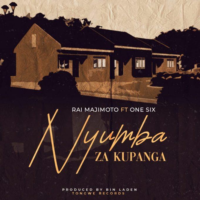 Download Audio by Rai Maji Moto ft One Six – Nyumba za Kupanga